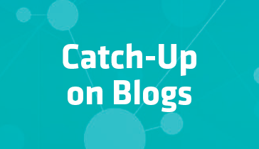 Catch-Up on Blogs